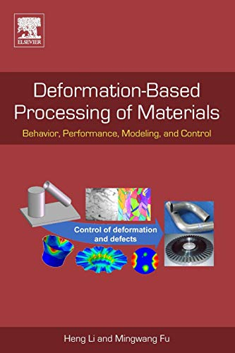 Deformation-Based Processing of Materials: Behavior, Performance, Modeling, and Control