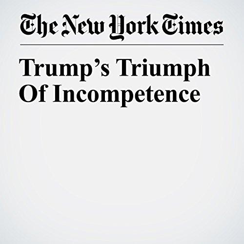 Trump's Triumph Of Incompetence copertina