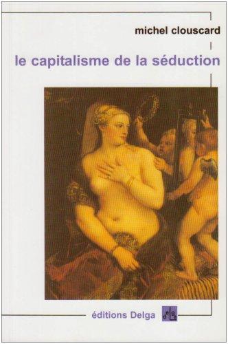 Le capitalisme de la séduction