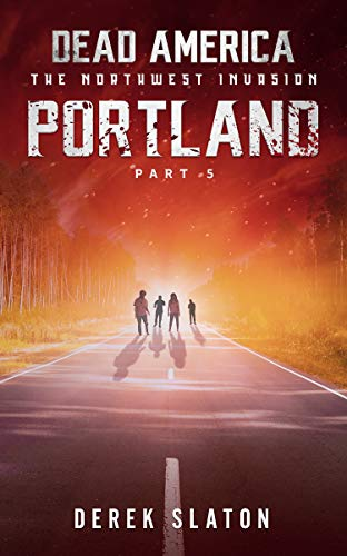 Dead America - Portland Pt. 5 (Dead America - The Northwest Invasion B