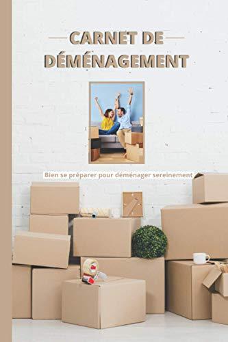 carnet de déménagement: Bien se préparer pour déménager sereinement Cahier à remplir journal de suivi de déménagement