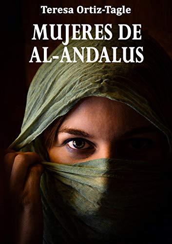 Portada del libro Mujeres de Al-Andalus de Teresa Ortiz-Tagle