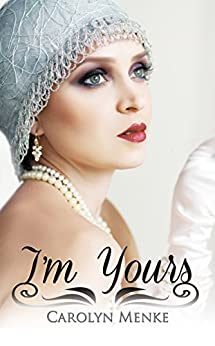 I'm Yours by [Carolyn Menke]
