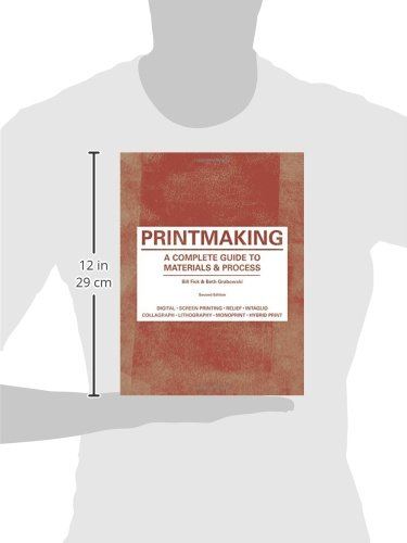 Printmaking: A Complete Guide to Materials & Process (Printmaker's Bible, process shots, techniques, step-by-step illustrations)