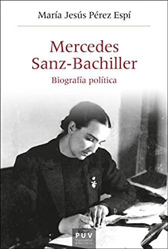 Mercedes Sanz-bachiller: Biografía política: 59 (HISTÒRIA I MEMÒRIA DEL FRANQUISME)