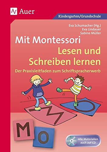 Mit Montessori Lesen und Schreiben lernen: Der Praxisleitfaden zum Schriftspracherwerb (1. und 2. Klasse) (Deutsch mit Montessori)