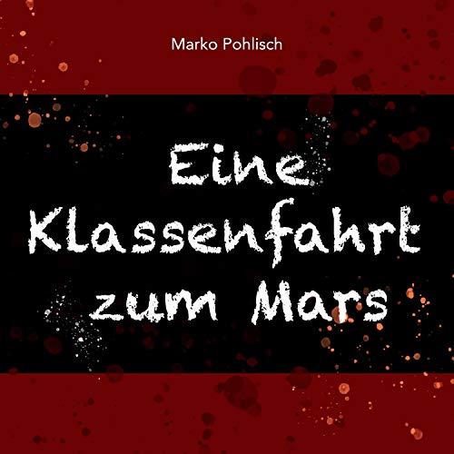 Eine Klassenfahrt zum Mars Titelbild