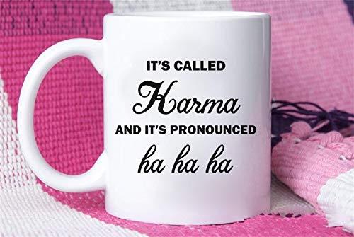 KARMA Mug Its Called Karma Mug Karma Funny Mug Meme Mug Meme Gift Funny Gift Funny Meme Gift for her Karma Gift Coffee