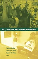 Self, Identity, and Social Movements (Social Movements, Protest, and Contention, V. 13)