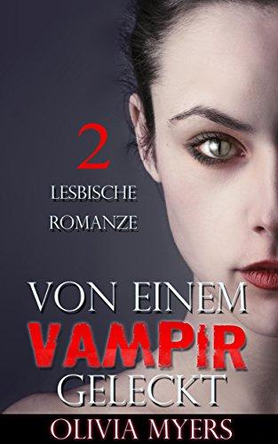 Von einem Vampir geleckt II: Lesbenromantik (Junge Erwachsene, Schulmädchen, Vampir-Romanze)