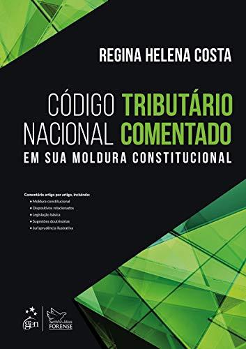 Código Tributário Nacional Comentado - Em sua Moldura Constitucional