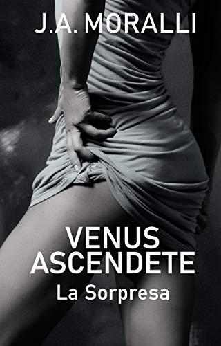 Venus Ascendente. La Sorpresa de J.A. Moralli