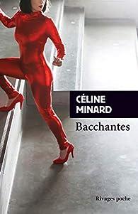 Bacchantes par Céline Minard