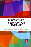 Gender Diversity in European Sport Governance (Routledge Research in Sport, Culture and Society)