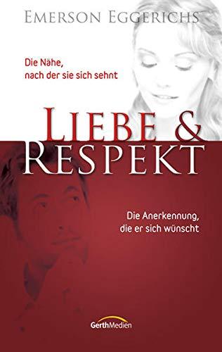 Liebe & Respekt: Die Nähe, nach der sie sich sehnt - Die Anerkennung, die er sich wünscht