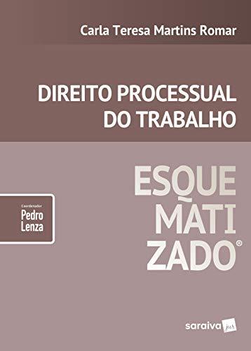 Direito processual do trabalho esquematizado® - 1ª edição de 2019