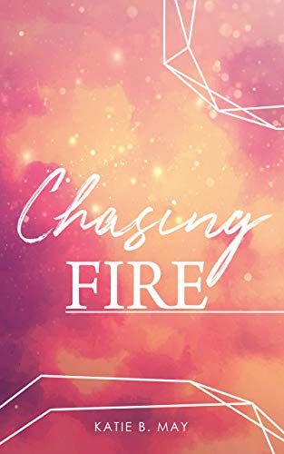 Chasing Fire (Starkeeper-Saga 1)