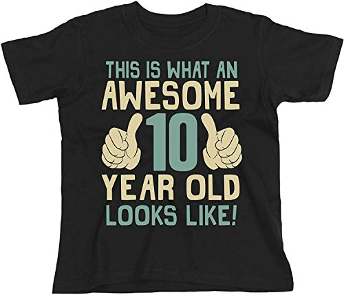 10th Birthday Gift - This is What an Awesome 10 Year Old Looks Like - Boys Girls Kids Organic T-Shirt (9/11 Years, Black)
