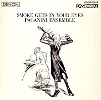 SMOKE GETS IN YOUR EYES(reissue) by PAGANINI ENSEMBLE (2005-12-21)