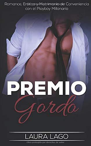 Premio Gordo: Romance, Erótica y Matrimonio de Conveniencia con el Playboy Millonario (Novela Romántica, Erótica y de Humor)