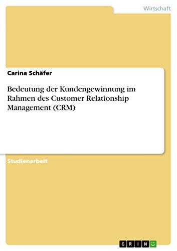 Bedeutung der Kundengewinnung im Rahmen des Customer Relationship Management (CRM)