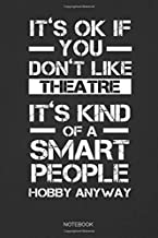 It's OK If You Don't Like Theatre: Dot Grid Journal 6x9 – Theatre Broadway Drama Notebook I Theater Actor Gift for Thespia...