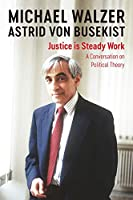 Justice is Steady Work: A Conversation on Political Theory