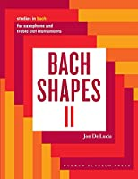 Bach Shapes II: Studies in Bach for Saxophone: Studies in Bach