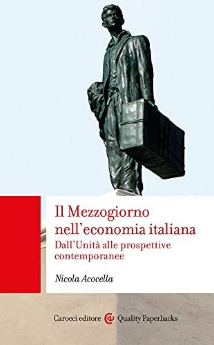 Il Mezzogiorno nell'economia italiana. Dall'Unità alle prospettive contemporanee