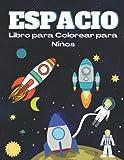 Espacio Libro para Colorear para Niños: Maravilloso libro para colorear del espacio con planetas,...