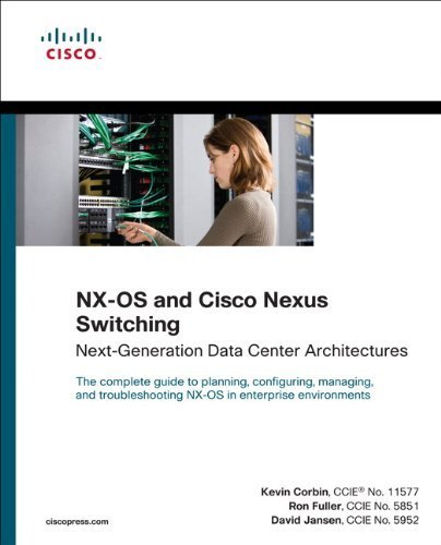 NX-OS and Cisco Nexus Switching: Next-Generation Data Center Architectures (Networking Technology) 1st edition by Corbin, Kevin, Fuller, Ron, Jansen, David (2010) Taschenbuch