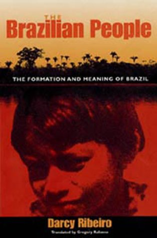 The Brazilian People: The Formation and Meaning of Brazil...