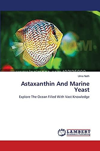 Astaxanthin And Marine Yeast