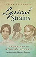 Lyrical Strains: Liberalism and Women's Poetry in Nineteenth-Century America