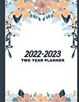 2022-2023 Two Year Planner: Floral Cover   24 Months Agenda Planner with Holiday   2-Year Large Monthly Planner Academic Schedule Organizer Logbook ... Monthly Calendar Appointments Planner