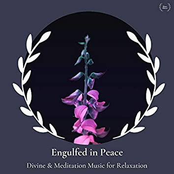 Engulfed In Peace - Divine & Meditation Music For Relaxation