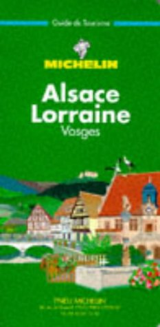 Alsace, Lorraine, Vosges (Le Guide Vert)