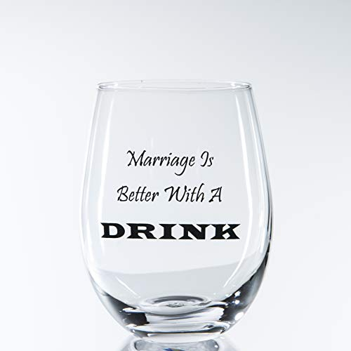 Marriage Is Better With A Drink 17 oz Stemless Funny, Novelty Wine/Tequila/Whiskey/Gin/Spirits/Liquor Glass