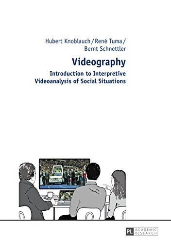 Videography: Introduction to Interpretive Videoanalysis of Social Situations (English Edition)