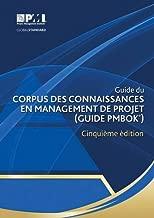 Guide du Corpus des connaissances en management de projet (Guide PMBOK®) – ?inquième édition [A Guide to the Project Management Body of Knowledge (PMBOK® Guide)-Fifth Edition](French Edition)