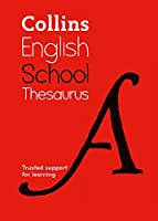 Collins School Thesaurus: Trusted Support for Learning (Collins School Dictionaries)