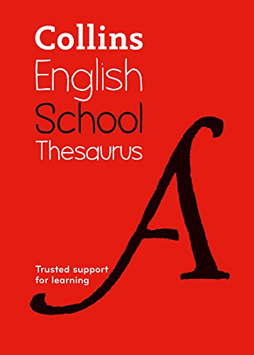 Collins Dictionaries: Collins School Thesaurus: Trusted Support for Learning (Collins School Dictionaries)