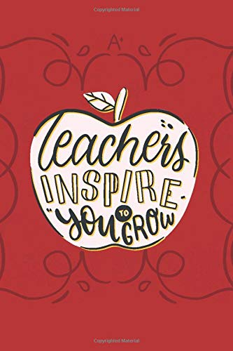 Teachers Inspire you to Grow: Lined Journal Gorgeous Gift For Teachers