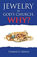 Jewelry in God's Church, Why?