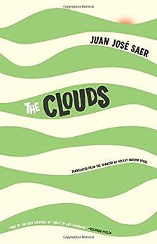 The Clouds by [Juan José Saer, Hilary Vaughn Dobel]