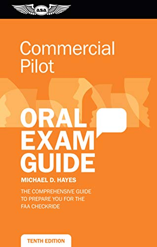 Compare Textbook Prices for Commercial Pilot Oral Exam Guide: The comprehensive guide to prepare you for the FAA checkride Oral Exam Guide Series Tenth Edition ISBN 9781644251379 by Hayes, Michael D.