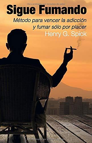 Sigue Fumando: Método para vencer la adicción y fumar sólo por placer