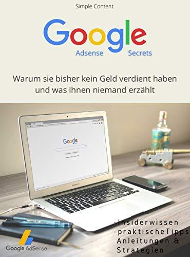 Google Ads: Warum sie bisher kein Geld verdient haben und was Ihnen niemand erzählt - In diesem Ratgeber erfährst du alles, was du über Google AdSense wissen solltest.