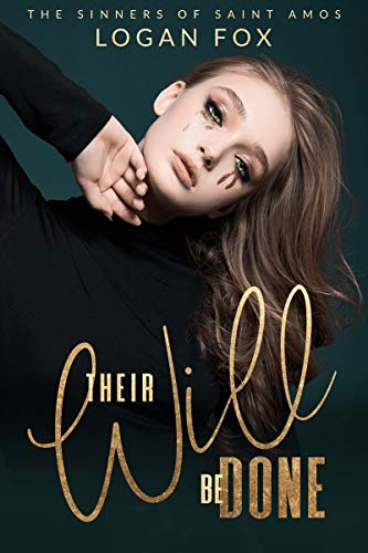 Their Will be Done: A Dark New Adult Reverse Harem Romance (The Sinners of Saint Amos Book 2)