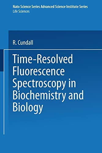 Time-Resolved Fluorescence Spectroscopy in Biochemistry and Biology (Nato Science Series A: (69), Band 69)